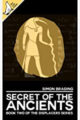 The Secret of the Ancients (Displacers Book 2) Kindle Edition