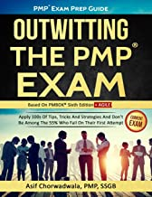 PMP Exam Prep Guide - Outwitting The PMP Exam: Apply 100s Of Tips, Tricks And Strategies. Don't Be Among The 55% Who Fail On Their First Attempt. (Series)