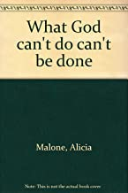 What God can't do can't be done