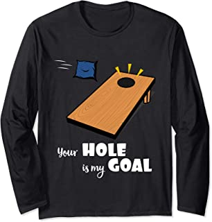 Cornhole Your Hole Is My Goal Bag Toss Champion Long Sleeve T-Shirt