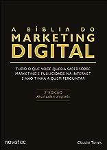 A Bíblia do Marketing Digital: Tudo o que você queria saber sobre marketing e publicidade na internet e não tinha a quem perguntar