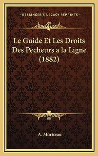 Le Guide Et Les Droits Des Pecheurs a la Ligne (1882)