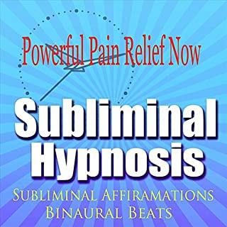 Power Pain Relief Now Subconscious Affirmations Binaural Beats