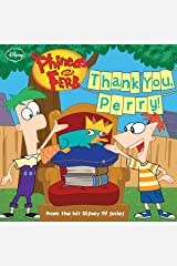 Phineas and Ferb: Thank You, Perry! (Disney Storybook (eBook) 11) Kindle Edition