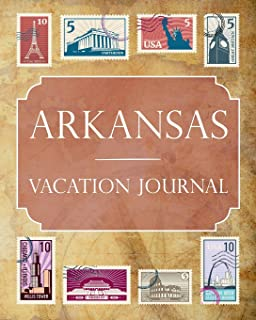 Arkansas Vacation Journal: Blank Lined Arkansas Travel Journal/Notebook/Diary Gift Idea for People Who Love to Travel