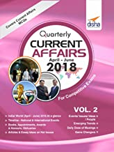 Quarterly Current Affairs - April to June 2018 Vol. 2 for Competitive Exams