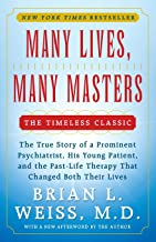 Many Lives, Many Masters: The True Story of a Prominent Psychiatrist, His Young Patient, and the Past-Life Therapy That Changed Both Their Lives PDF