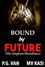 Bound by Future: Extended Epilogue (The Singham Bloodlines #4)
