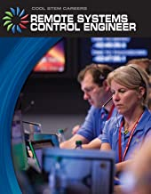 Remote Systems Control Engineer (21st Century Skills Library: Cool STEM Careers)