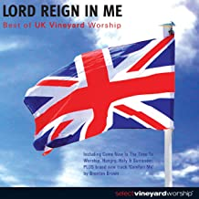 Lord Reign in Me: Best of UK Vineyard Worship