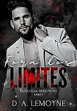 Fora dos Limites: Duologia Seduza-me - Livro 1