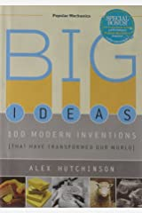 Big Ideas: 100 Modern Inventions That Have Transformed Our World Hardcover