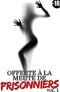 Offerte à la meute de prisonniers (Vol. 1) (French Edition)