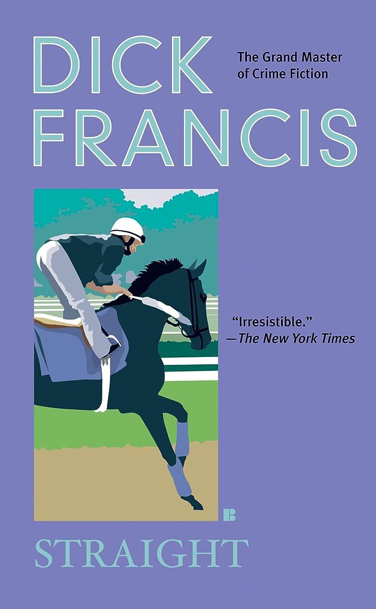 真実摩擦代表するStraight (A Dick Francis Novel) (English Edition)