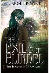 The Exile of Elindel (The Elwardain Chronicles Book 1) Kindle Edition