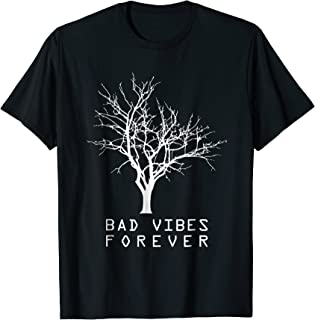 Bad vibes forever Funny Shirt