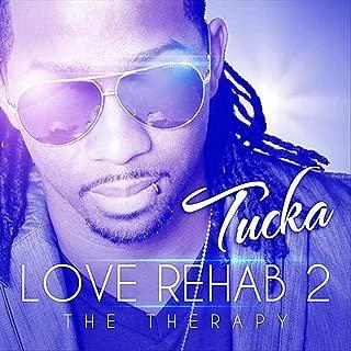Best tucka love rehab 2 Reviews
