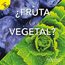 Plantas, animales y personas (Plants, Animals, and People) Fruta o vegetal, Grades PK - 2: Fruit or Vegetable? (Spanish Edition)