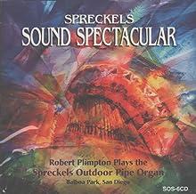 Spreckels Sound Spectacular: Robert Plimpton Plays the Spreckels Outdoor Pipe Organ (Balboa Park, San Diego)