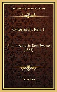 Osterreich, Part 1: Unter K. Albrecht Dem Zweyten (1835)