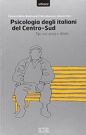 Psicologia degli italiani del centro-sud. Tipi, vizi, pregi e difetti