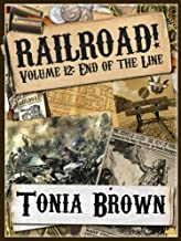 Railroad! Volume Twelve: End of the Line