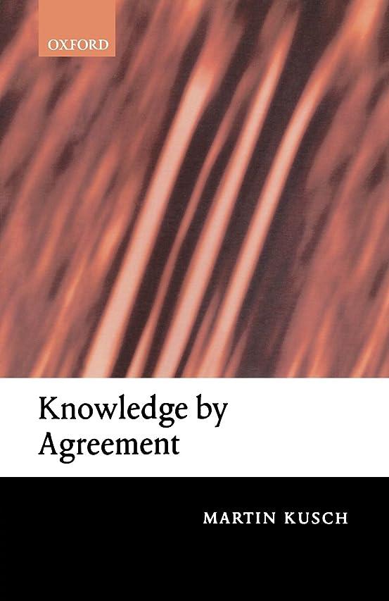 くびれたカセット思いやりのあるKnowledge By Agreement: The Programme Of Communitarian Epistemology