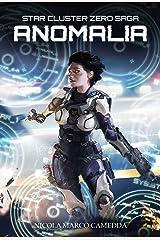 Anomalia (Star Cluster Zero - Ammasso Stellare Zero Vol. 1) Formato Kindle