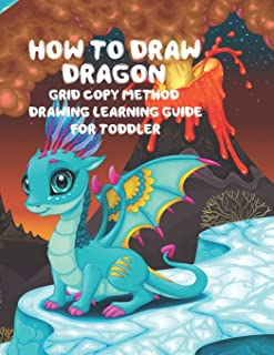 How to Draw Dragon Grid Copy Method Drawing Learning Guide For Toddler: A Fun and Simple Step-by-Step Drawing Guide for To...
