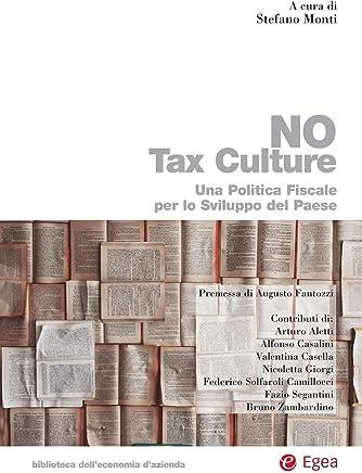 No tax culture: Una politica fiscale per lo sviluppo del paese