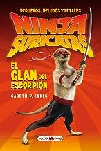 Ninjas Suricatas: El clan del escorpión: Pequeños, peludos y letales (Narrativa infantil y juvenil) (Spanish Edition)