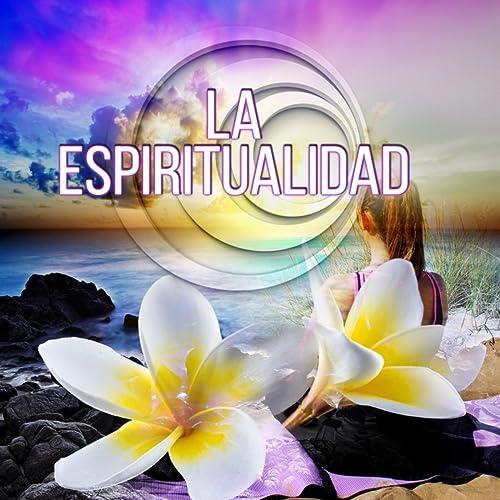 La Espiritualidad - Sonidos de la Naturaleza, Ejercicios de ...