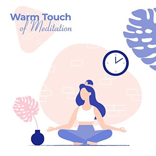 Warm Touch of Meditation: 2019 New Age Ambient Music Mix for ...
