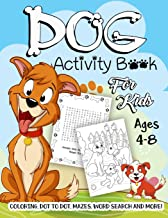 Dog Activity Book for Kids Ages 4-8: A Fun Kid Workbook Game For Learning, Puppy Coloring, Dot To Dot, Mazes, Word Search ...