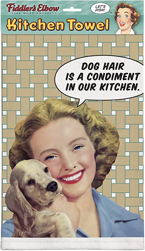 Fiddler S Elbow Dog Hair Is A Condiment In Our Kitchen 100 Cotton Dish Towel Kitchen Towel With Hanging Loop Dish Towel With Funny Quote Dog Themed Kitchen Towel