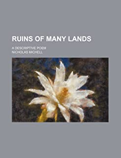 Ruins of Many Lands; A Descriptive Poem
