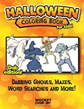 Halloween Coloring Book For Kids! Dab Edition!: Activity Sheets full of Dabbing Ghouls, Mazes, Word Searches and More! Fun for Ages 4-10