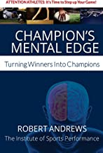 Champion's Mental Edge: Turning Winners into Champions