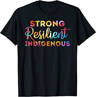 Strong Resilient Indigenous Native Americans Day T-Shirt