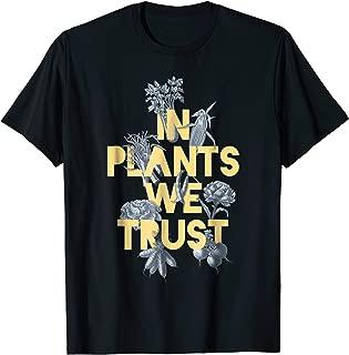in plants we trust shirt