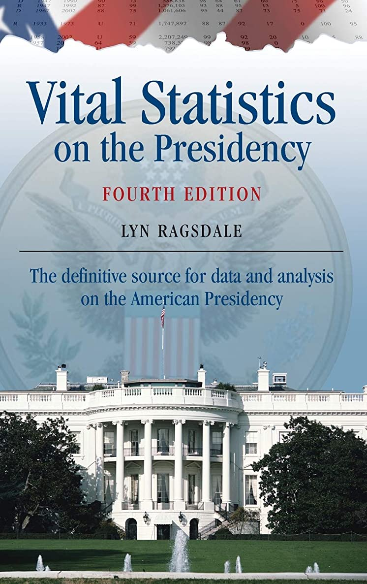 Vital Statistics on the Presidency: The definitive source for data and analysis on the American Presidency