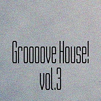 Groooove House! Vol. 3