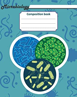 """Microbiology Composition book: 200 pages with 8"""" x 10""""(20.32 x 25.4 cm) size. Notebook for real biologist and microbiologi..."""