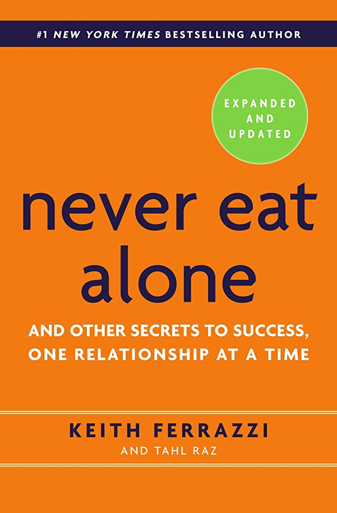 豆電子解釈するNever Eat Alone, Expanded and Updated: And Other Secrets to Success, One Relationship at a Time (English Edition)