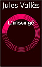 L'insurgé (French Edition)