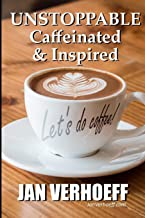 UNSTOPPABLE: Caffeinated & Inspired