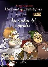 La sombra del cazador (Vol.5): Las crónicas del vampiro Valentín 5