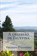 A obsessão de Faustina (Portuguese Edition)