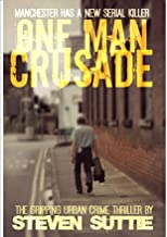 One Man Crusade : DCI Miller 1: Manchester's grittiest serial killer thriller with an unforgettable twist