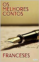 OS MELHORES CONTOS FRANCESES (Col. Melhores Contos)